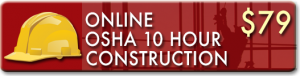 Enroll in the OSHA 10 Hour Construction Training Course online. Get your OSHA Card immediately.