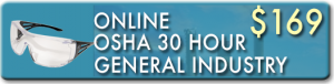 Enroll for the OSHA 30 Hour Online Outreach Training Course for General Industry