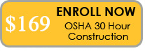 Enroll in the OSHA 30 Hour Construction Outreach Training Course.