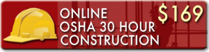 Enroll Now in the OSHA 30 Hour Construction Online Training Course for your OSHA Wallet Card
